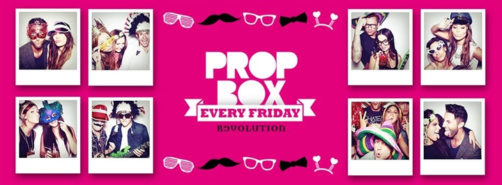 Prop Box @ Revolution